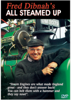 Fred Dibnah's All Steamed Up