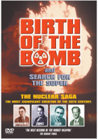 Birth Of The Bomb & Search For The Super