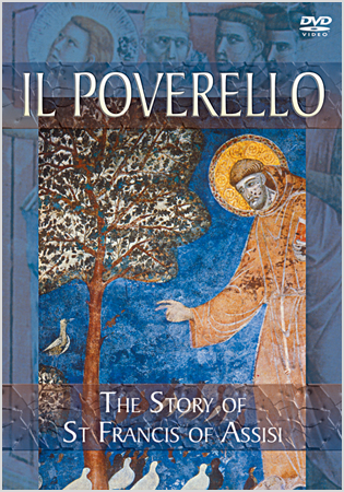 Il Poverello: The Story Of St Francis of Assisi