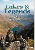 Lakes & Legends: Wales - Dragons, Sorcerers And Celtic Legends