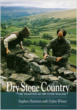 Dry Stone Country: The Tradition of Dry Stone Walling