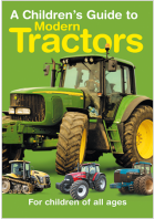 A Children's Guide To Modern Tractors