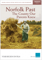 Norfolk Past: The County Our Parents Knew