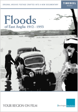 Floods of East Anglia 1912 - 1953