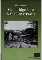 Memories Of Cambridgeshire And The Fens: Part One