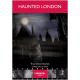 Haunted London: True Ghost Stories