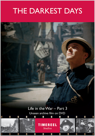 The Darkest Days: Life In The War Part Three
