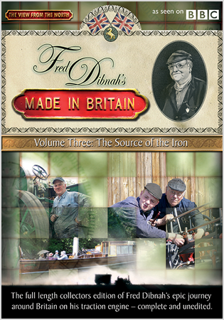 Fred Dibnah's Made In Britain - Volume 3: The Source Of Iron