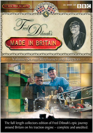 Fred Dibnah's Made In Britain - Volume 7: Mechanics And Riveters