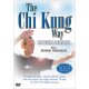 The Chi Kung Way To Health And Vitality