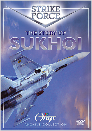 Strike Force: The Story of Sukhoi