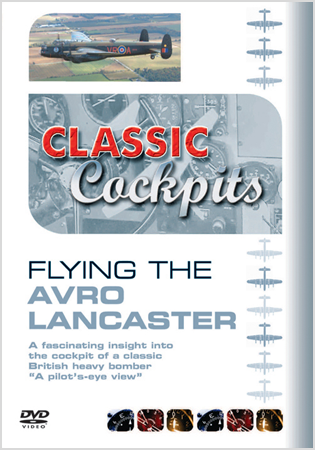 Classic Cockpits: Flying The Avro Lancaster