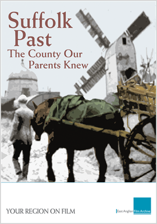 Suffolk Past: The County Our Parents Knew