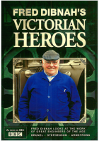 Fred Dibnah's Victorian Heroes