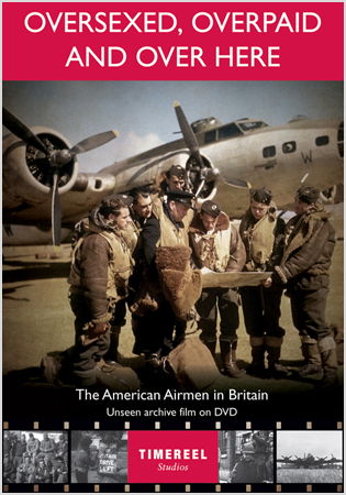 Oversexed Overpaid And Over Here: The American Airmen In Britain