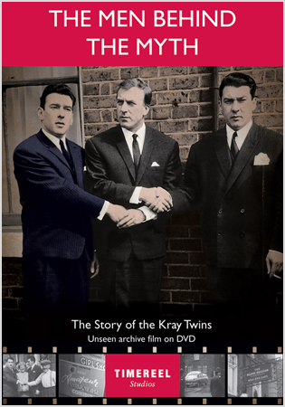 The Men Behind The Myth: The Story of The Kray Twins