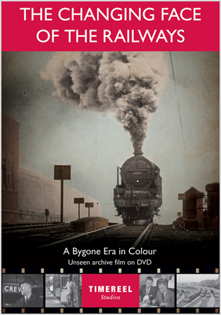 The Changing Face Of The Railways: A Bygone Era In Colour