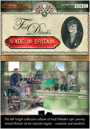Fred Dibnah's Made In Britain - Volume 5: Water And Boilers